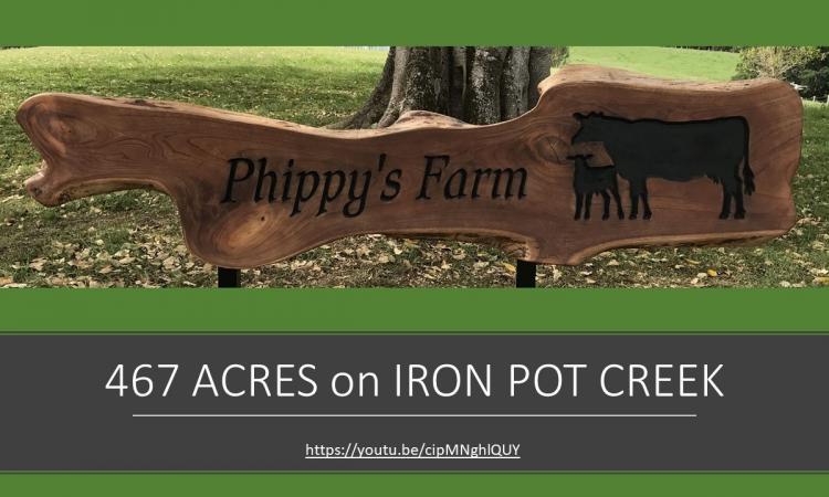 """PHIPPY'S FARM"" - Iron Pot Creek"